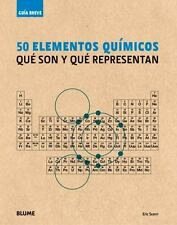 50 ELEMENTOS QUIMICOS / 50 CHEMICAL ELEMENTS - SCERRI, ERIC/ ALDERSEY-WILLIAMS,