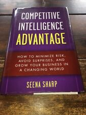 Competitive Intelligence Advantage : How to Minimize Risk, Avoid Surprises, and…