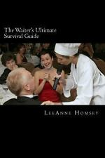 The Waiter's Ultimate Survival Guide : Essential Customer Service Survival...