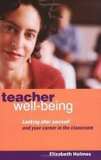 Teacher Well-Being : Looking after Yourself and Your Career in the Classroom...