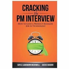 Cracking the PM Interview : How to Land a Project Manager Job in Technology...