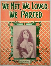 We Met, We Loved, We Parted 1915 Sheet Music Art By W.M.F Pretty Woman