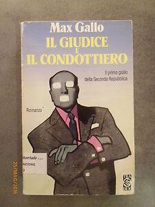 IL GIUDICE E IL CONDOTTIERO - Max Gallo - Ed. Tea Due - 1996