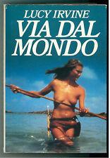 IRVINE LUCY VIA DAL MONDO CDE 1985 AVVENTURA VIAGGI