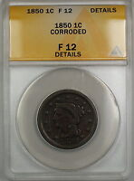 1850 Braided Hair Large Cent 1c Coin ANACS F-12 Details Corroded PRX
