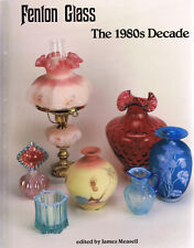 Fenton Glass : The 1980s Decade (1996, Hardcover) - James Measell, editor