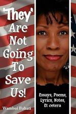 They Are Not Going to Save Us by Wambui Bahati (2010, Paperback)
