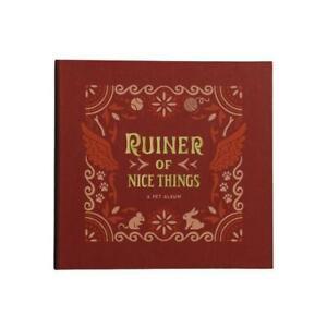 RUINER OF NICE THINGS - A PET ALBUM