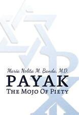 Payak : The Mojo of Peity by Maria Nolita M. Banda (2013, Hardcover)
