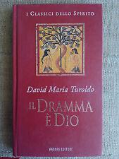 Il dramma è Dio - David Maria Turoldo -  I classici dello spirito