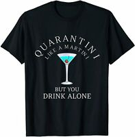 Martini Drink Alone Alcohol Cocktail Refresh Relax Home Funny Black T-shirt