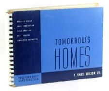 Mid Century Modern 1939 Tomorrow's Homes Pre Fabricated Homes F Vaux Wilson
