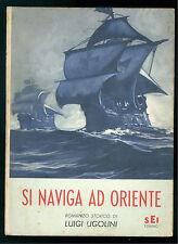UGOLINI LUIGI SI NAVIGA AD ORIENTE SEI 1954 ILLUSTRATO AURELIO CRAFFONARA