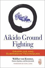 Aikido Ground Fighting: Grappling and Submission Techniques, Jeremiah, Ken, Apod