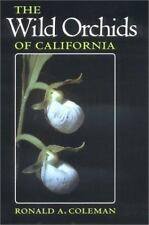 The Wild Orchids of California by Ronald A. Coleman (2002, Paperback)
