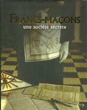 FRANCS-MACONS - UNE SOCIETE SECRETE - MARCO CARINI - 2013 - NEUF