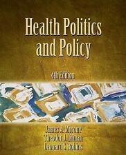 Health Politics and Policy, Robins, Leonard S., Litman, Theodor J., Morone, Jame
