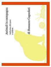 Animali in Campagna by Rossana Cagnolati (2014, Paperback)