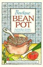 Boutique Bean Pot: Exciting Bean Varieties in Superb New Recipes Mayes, Kathlee