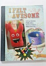 I FELT AWESOME Tips & Tricks for 35+ Needle-Poked Projects - FREE SHIPPING!!!!!
