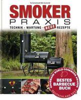 Die SMOKER-Bibel Das große Buch Praxis Grillen Räuchern Öfen Grills Rezepte NEU