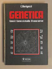 Genetica Cosa è - come si studia -a cosa serve di C. Barigozzi Ed. Reda 1986