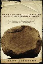 Between Religious Rocks and Life's Hard Places: 101 Answers to Tough Questions a