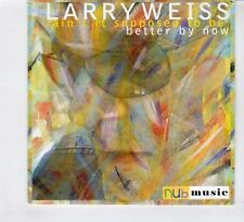 (HD69) Larry Weiss, Ain't It Supposed To Be Better By Now - 2008 CD