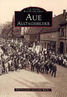 Aue Alltagsbilder Sachsen Stadt Geschichte Bildband Bilder Buch Archivbilder AK