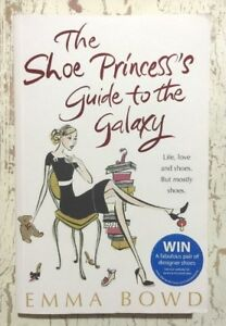 THE SHOE PRINCESS'S GUIDE TO THE GALAXY Emma Dowd VGC PB 2009