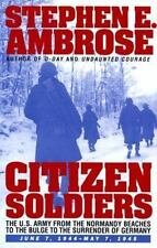 Citizen Soldiers: The U.S. Army from the Normandy.. by Stephen E. Ambrose 1st ed