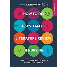 How to do a Systematic Literature Review in Nursing: A step-by-step guide: A...