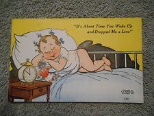VINTAGE  POST CARD - HUMOROUS -  IT'S ABOUT TIME YOU WOKE UP