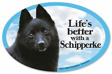 """Life's better with a Schipperke 6"""" x 4"""" Oval Magnet Made in the Usa"""