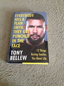 TONY BELLEW: EVERYBODY HAS A PLAN UNTIL THEY GET PUNCHED IN THE FACE SIGNED 1ST