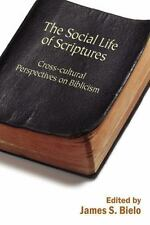 The Social Life of Scriptures: Cross-Cultural Perspectives on Biblicism (Paperba