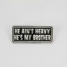Biker Chopper he Ain 't Heavy he Is My Brother PIN SPILLA SPILLA BADGE