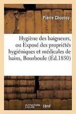 Hygia]ne Des Baigneurs, Ou Exposa(c) Des Propria(c)Ta(c)S Hygia(c)Niques Et...