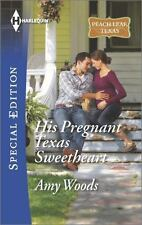 His Pregnant Texas Sweetheart (Peach Leaf, Texas) by Woods, Amy