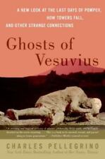 Ghosts of Vesuvius : A New Look at the Last Days of Pompeii, How Towers Fall,...