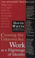 CROSSING THE UNKNOWN SEA by David Whyte FREE SHIPPING paperback book Work white