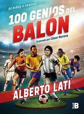 100 genios del balon/100 Soccer Geniuses (de ninos a cracks)