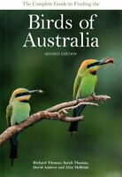The Complete Guide to Finding Birds of Australia