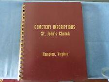 CEMENTERY INSCRIPTIONS BOOK OF ST JOHNS CHURCH HAMPTON VA.