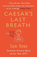 Caesar's Last Breath: The Epic Story of The Air Around Us | Sam Kean