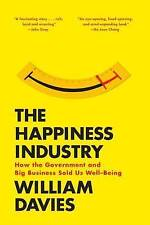 The Happiness Industry: How the Government and Big Business Sold Us Well-Being,