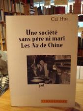 Cai Hua Une société sans père ni mari Les Na de Chine PUF mars 1998