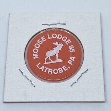 Moose Lodge 95 Latrobe PA Good For ? In Trade Token C528