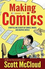 Making Comics : Storytelling Secrets of Comics, Manga and Graphic Novels by...