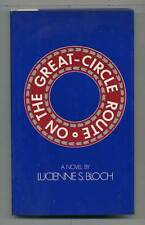 Lucienne S BLOCH / On the Great Circle Route Signed 1st Edition 1979
